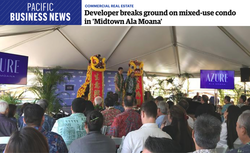 Making Headlines: Azure Groundbreaking & Blessing Celebration - Azure Ala Moana